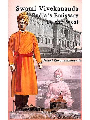 Swami Vivekananda India's Emissary To the West