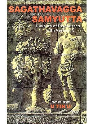 Sagathavagga Samyutta: Division of Discourses with Verses