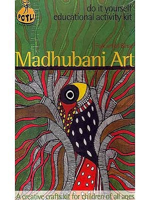 Madhubani Art Folk Art of Bihar (Do it Yourself Educational Activity Kit)