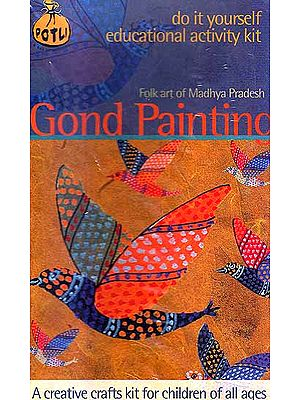 Gond Painting Folk Art of Madhya Pradesh (Do it Yourself Educational Activity Kit)