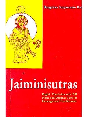 Jaiminisutras ((English Translation with Full Notes and Original Texts in Devanagari and Transliteration))