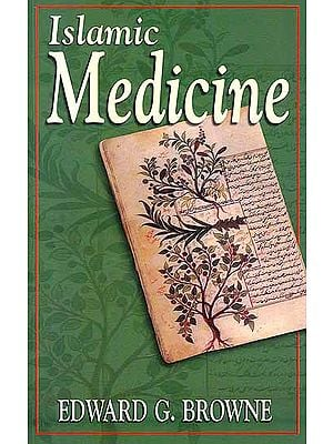 Islamic Medicine (Fitzpatrick Lectures Delivered At The Royal College of Physicians in 1919-1920)