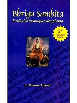 Bhrigu Samhita (Predictive Techniques Deciphered)
