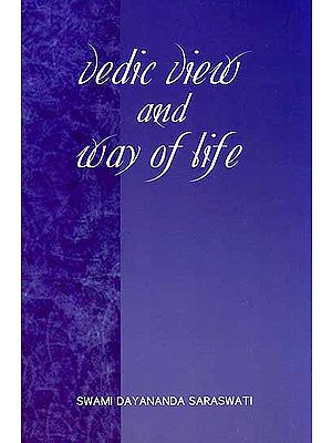 Vedic View and Way of Life