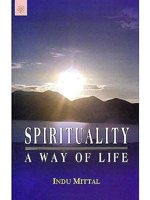 Spirituality – A Way of Life