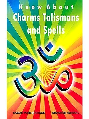 Know About Charms Talismans and Spells