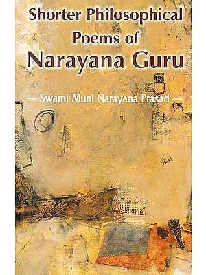 Shorter Philosophical Poems of Narayana Guru