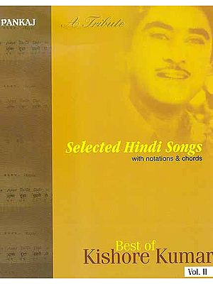 Best of Kishore Kumar: A Tribute (Selected Hindi Songs with Notations and Chords ? Vol. II)