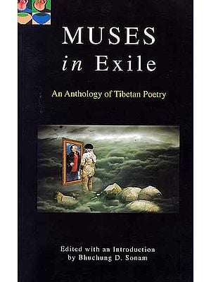 Muses in Exile – An Anthology of Tibetan Poetry