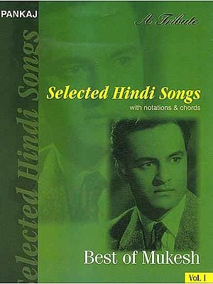 Best of Mukesh: Selected Hindi Songs with Notations and Chords ? (Vol. I)