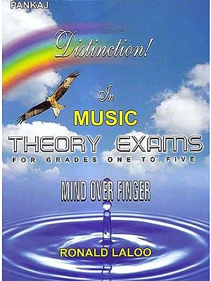 Mind Over Finger: Distinction In Music Theory Exams – For Grades One to Five