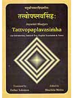 Jayarasi Bhatta's Tattvopaplavasimha