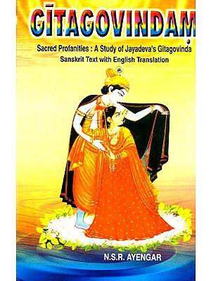 Gitagovindam Sacred Profanities: A Study of Jayadeva's Gitagovinda