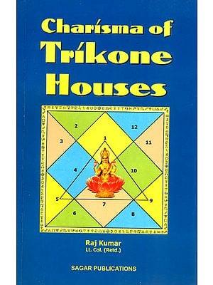 Charisma of Trikone Houses