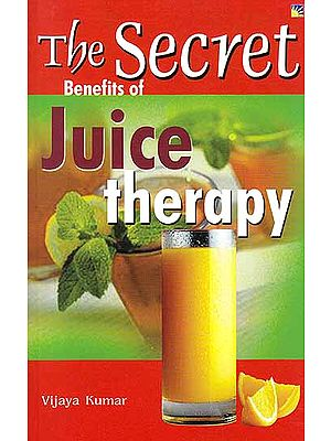 The Secret Benefits of Juice Therapy