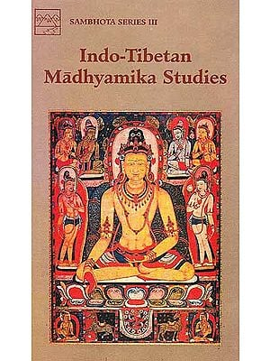 Indo–Tibetan Madhyamika Studies