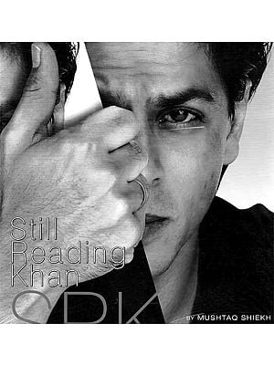SRK - Still Reading Khan (A Big Book on Shah Rukh Khan)