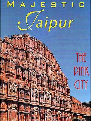 Majestic Jaipur – The Pink City