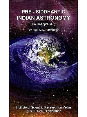 Pre - Siddhantic Indian Astronomy (A Reappraisal)