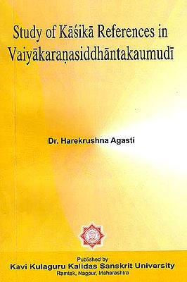 Study of Kasika References In Vaiyakaranasiddhantakaumudi
