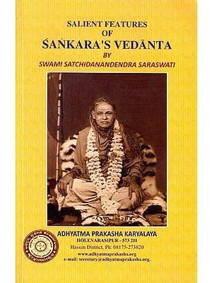 Salient Features of Sankara's Vedanta