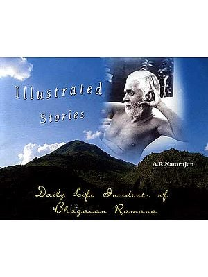 Illustrated Stories: Daily Life Incidents of Bhagavan Ramana