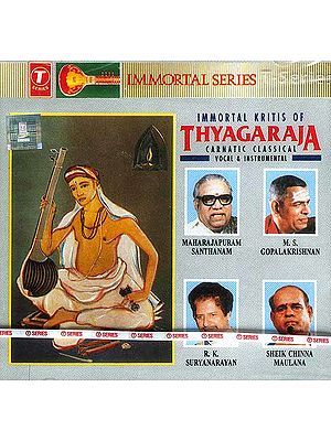 Immortal Kritis of Thyagaraja Carnatic Classical Vocal & Instrumental