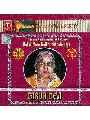 Immortal Series: Babul More Naihar Chhooto Jaye by Girija Devi<br> All India Radio Archival Release<br>(Audio  CD)