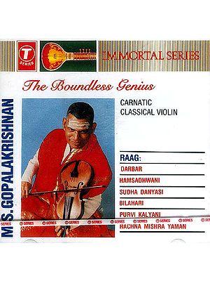 Immortal Series: The Boundless Genius<br> Carnatic Classical Violin<br> (Raag: Darbar, Hamsadhwani, Sudha  Danyasi, Bilahari, Purvi Kalyani and Rachna Mishra Yaman)<br>(Audio CD)