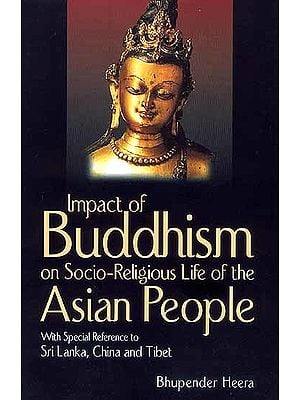 Impact of Buddhism on Socio-Religious Life of the Asian People with Special Reference to Sri Lanka, China and Tibet