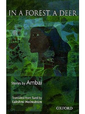 In A Forest, A Deer (Stories by Ambai)