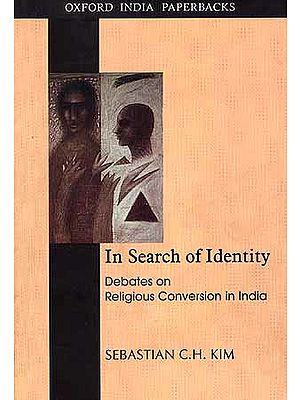 In Search of Identity: Debates on Religious Conversion in India