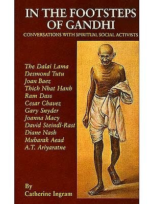In The Footsteps Of Gandhi (Conversations with Spiritual Social Activists)