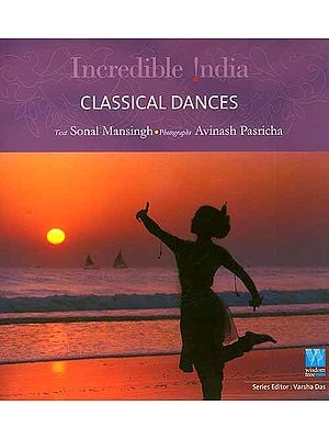 Incredible India: Classical Dances