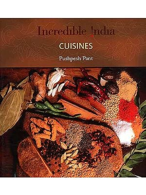 Incredible India: Cuisines