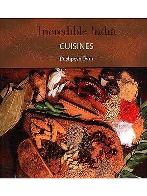 Incredible India: Cuisines