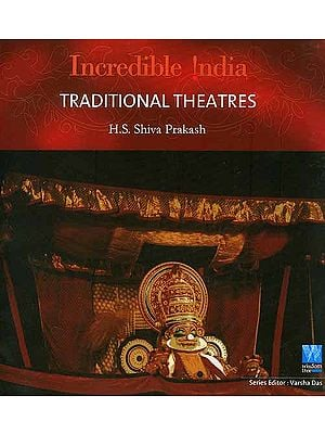 Incredible India: Traditional Theatres