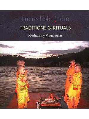 Incredible India: Traditions and Rituals