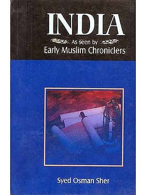 INDIA: As seen by Early Muslim Chroniclers