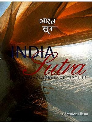 India Sutra: On The Magic Trail Of Textiles