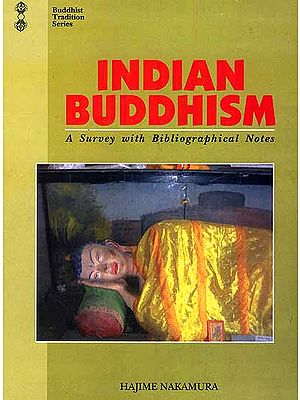 Indian Buddhism (A Survey with Bibliographical Notes)