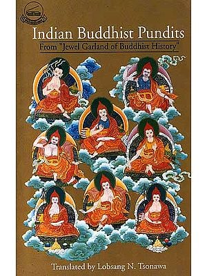 Indian Buddhist Pundits From 'The Jewel Garland of Buddhist History'