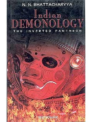 Indian Demonology The Inverted Pantheon