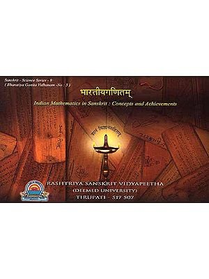 Indian Mathematics in Sanskrit: Concepts and Achievements