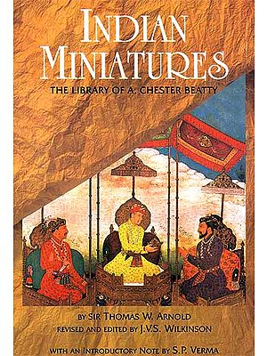 Indian Miniatures (The Library of A Chester Beatty)