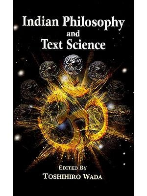 Indian Philosophy and Text Science