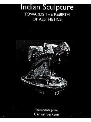 Indian Sculpture: Towards the Rebirth of Aesthetics