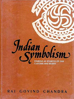 Indian Symbolism (Symbols as Sources of Our Customs and Beliefs)
