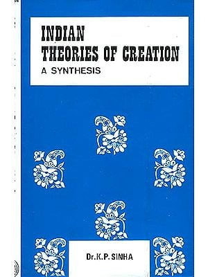 Indian Theories of Creation: A Synthesis