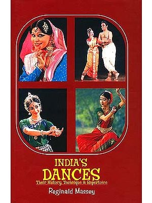 India's Dances: Their History, Technique and Repertoire